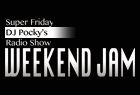 Super Friday DJ Pocky's Radio Show! WEEKEND JAM