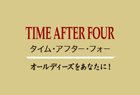 TIME AFTER FOUR ~オールディーズをあなたに~